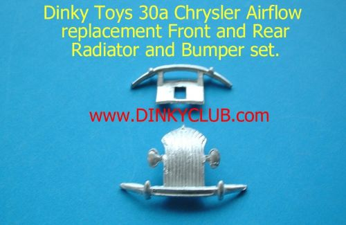 Dinky Toys 30A Chrysler Airflow Front & Rear Grille Radiator Bumper set [ The Pair ]